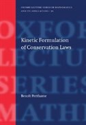 Book Kinetic Formulation of Conservation Laws by Benoit Perthame
