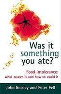 Book Was It Something You Ate?: Food Intolerance: What Causes It and How to Avoid It by John Emsley