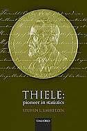Book Thiele: Pioneer in Statistics by Steffen L. Lauritzen