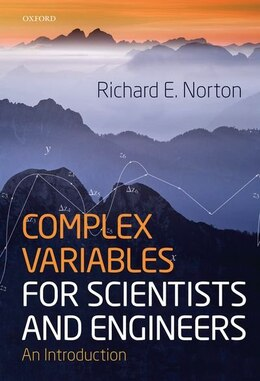 Book Complex Variables for Scientists and Engineers: An Introduction by Richard Norton