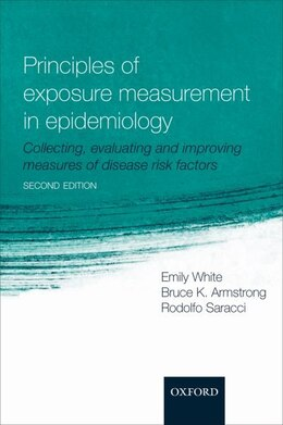 Book Principles of Exposure Measurement in Epidemiology: Collecting, evaluating and improving measures… by Emily White