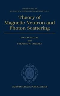 Book Theory of Magnetic Neutron and Photon Scattering by Ewald Balcar