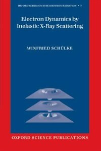 Book Electron Dynamics By Inelastic X-ray Scattering by Winfried Schuelke