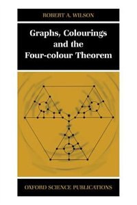 Book Graphs, Colourings and the four-colour theorem by Robert A. Wilson