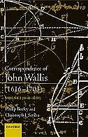 The Correspondence of John Wallis (1616-1703): Volume 1 (1641 - 1659)