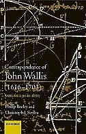 The Correspondence of John Wallis (1616-1703): Volume 1 (1641 - 1659)