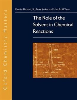 Book The Role of the Solvent in Chemical Reactions by Erwin Buncel