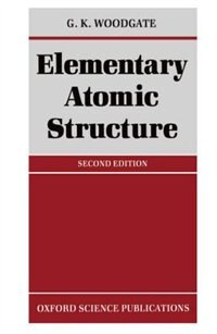 Book Elementary Atomic Structure by G. K. Woodgate