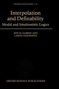 Book Interpolation and Definability: Modal and Intuitionistic Logics by Dov M. Gabbay