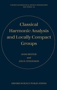 Book Classical Harmonic Analysis and Locally Compact Groups by Hans Reiter