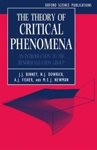 Book The Theory of Critical Phenomena: An Introduction to the Renormalization Group by J. J. Binney