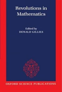 Book Revolutions in Mathematics: Revolution In Mathmatics by Donald Gillies