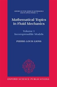 Mathematical Topics in Fluid Mechanics: Volume 1: Incompressible Models