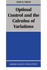 Book Optimal Control and the Calculus of Variations by Enid R. Pinch