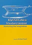 Book Mathematics Masterclasses: Stretching the Imagination by Michael Sewell