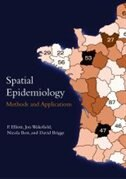 Book Spatial Epidemiology: Methods and Applications by Paul Elliott