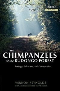 Book The Chimpanzees Of The Budongo Forest: Ecology, Behaviour and Conservation by Vernon Reynolds