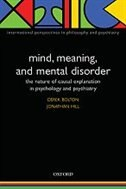 Mind, Meaning and Mental Disorder: The Nature of Causal Explanation in Psychology and Psychiatry