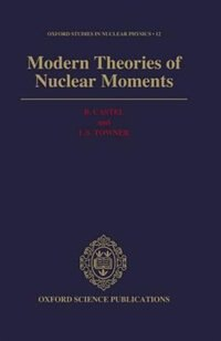 Book Modern Theories of Nuclear Moments by B. Castel