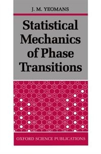 Book Statistical Mechanics of Phase Transitions by J. M. Yeomans