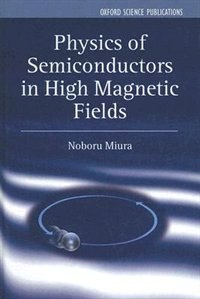 Book Physics of Semiconductors in High Magnetic Fields by Noboru Miura