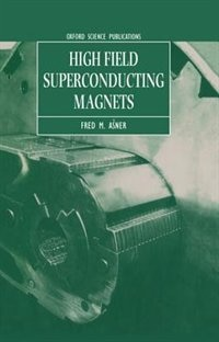 Book High Field Superconducting Magnets by Fred M. Asner