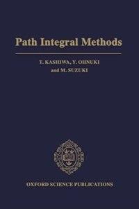 Book Path Integral Methods by T. Kashiwa