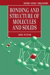Book Bonding and Structure of Molecules and Solids: Bonding & Structure Of Molecul by D. G. Pettifor