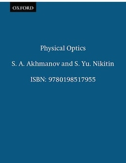Book Physical Optics by S. A. Akhmanov