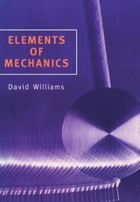 Book Elements of Mechanics by David Williams