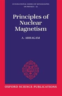 Book The Principles of Nuclear Magnetism by A. Abragam
