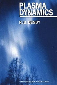 Book Plasma Dynamics by R. O. Dendy