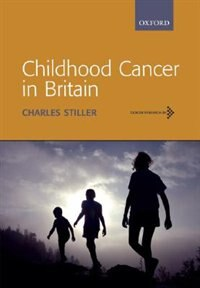 Book Childhood Cancer in Britain: Incidence, survival, mortality by Charles Stiller