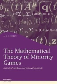 Book The Mathematical Theory Of Minority Games: Statistical Mechanics Of Interacting Agents by A.C.C. Coolen
