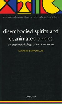 Disembodied Spirits and Deanimated Bodies: The psychopathology of common sense