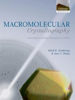 Book Macromolecular Crystallography: conventional and high-throughput methods by Mark R. Sanderson