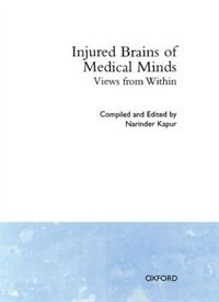 Book Injured Brains of Medical Minds: Views from Within by Narinder Kapur
