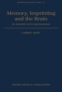 Book Memory, Imprinting, and the Brain: An Inquiry into Mechanisms by Gabriel Horn