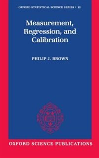 Book Measurement, Regression, and Calibration by Philip J. Brown