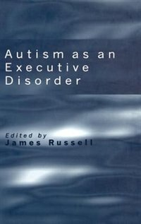 Book Autism as an Executive Disorder by James Russell