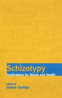 Book Schizotypy: Implications for Illness and Health by Gordon Claridge