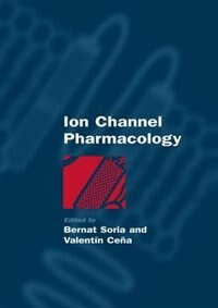 Book Ion Channel Pharmacology by Bernat Soria