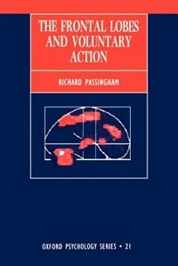 Book The Frontal Lobes and Voluntary Action by Richard E. Passingham