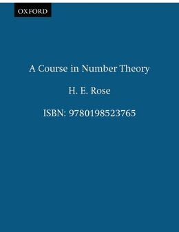 Book A Course in Number Theory by H. E. Rose