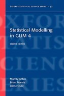 Statistical modelling in GLIM4: Statistical modelling with GLIM4 by Murray Aitkin