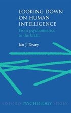 Looking Down on Human Intelligence: From Psychometrics to the Brain