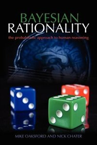 Book Bayesian Rationality: The probabilistic approach to human reasoning by Mike Oaksford