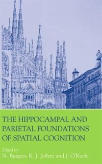 Book The Hippocampal and Parietal Foundations of Spatial Cognition by N. Burgess
