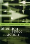 Book Attention, Space, and Action: Studies in Cognitive Neuroscience by Glyn Humphreys