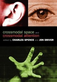 Book Crossmodal Space And Crossmodal Attention by Charles Spence